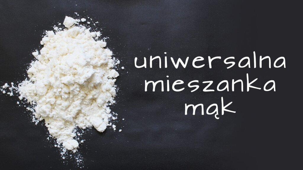 Uniwersalna Mieszanka Mąk